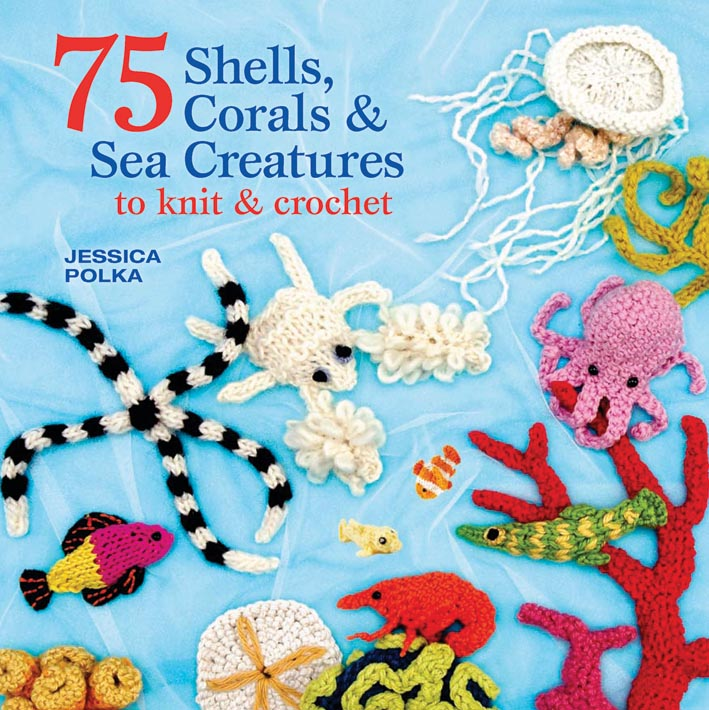 Knitting Animals Book : Shells corals sea creatures to knit crochet book
