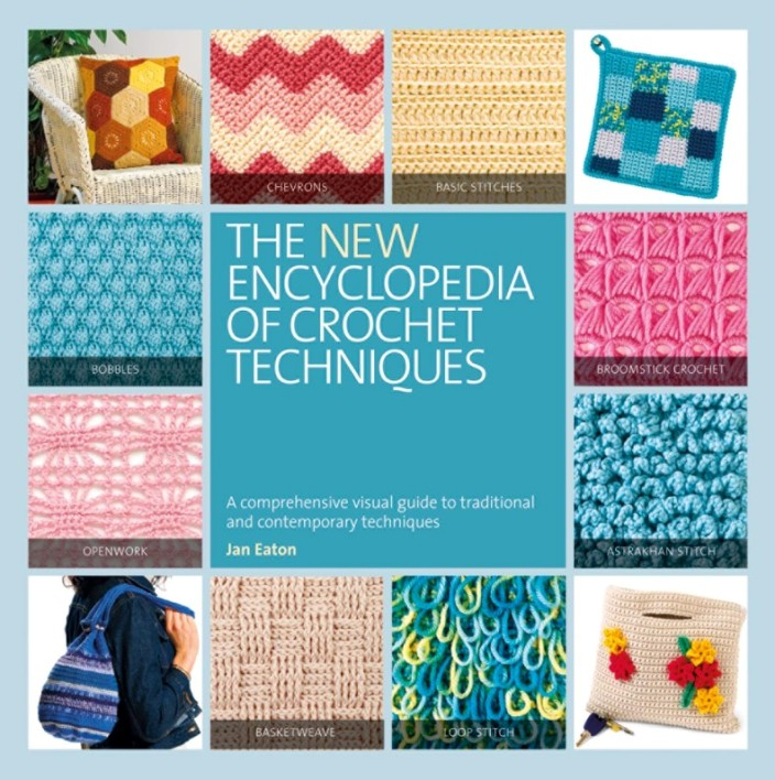 Crocheting Techniques : The NEW Encyclopedia of Crochet Techniques Book