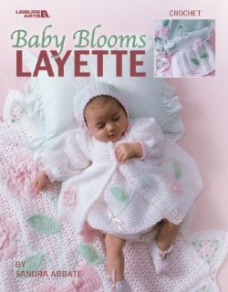 Baby Blooms Layette Crochet Pattern Book