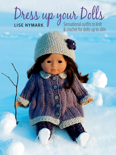Dress Up Your Dolls Knit And Crochet Pattern Book