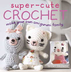 SUPER-CUTE CROCHET - Amigurumi Book - Nicki Trench